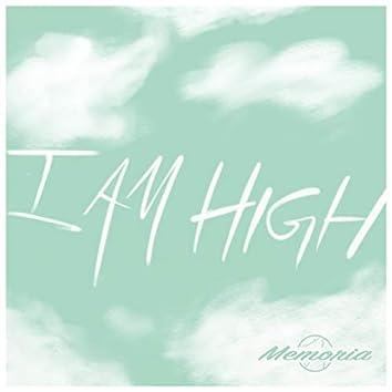 I Am High