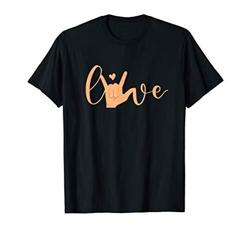 Sign Language Love - ASL Gifts For ASL Teacher Deaf Gifts T-Shirt