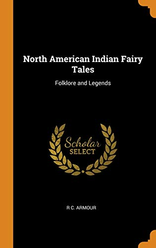 North American Indian Fairy Tales: Folklore and Legends -  Armour, R C., Hardcover