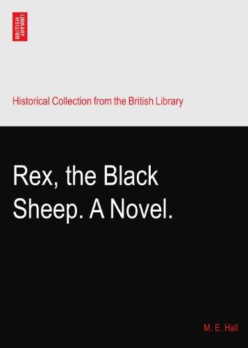 Rex, the Black Sheep. A Novel.