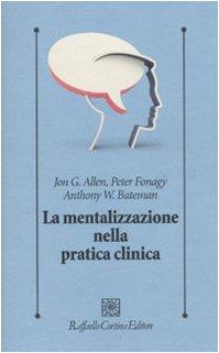 La mentalizzazione nella pratica clinica