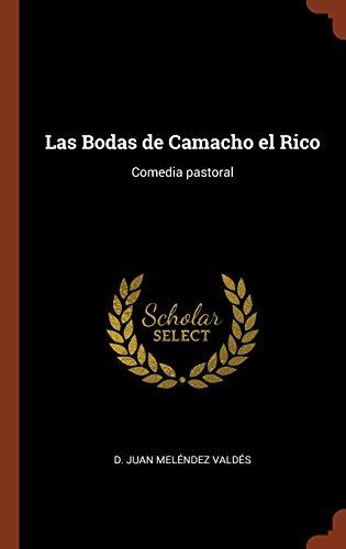 Las Bodas de Camacho el Rico: Comedia pastoral