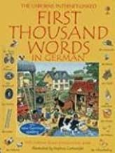 First Thousand Words in German: With Internet-Linked Pronunciation Guide (German Edition)