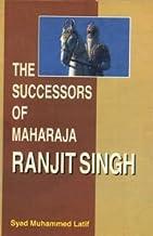 The Successors of Maharaja Ranjit Singh