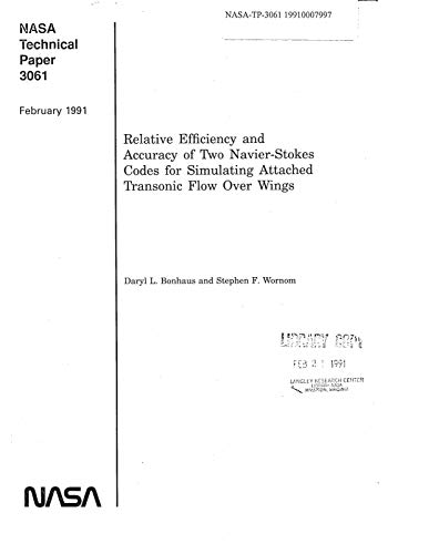 Relative efficiency and accuracy of two Navier-Stokes codes for simulating attached transonic flow over wings (English Edition)
