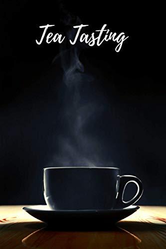 Tea Tasting: For Tea Lovers - Tea Tester Notebook - Keep Track of Colors,...