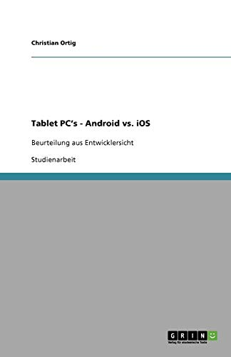 Tablet PC's - Android vs. iOS (German Edition)