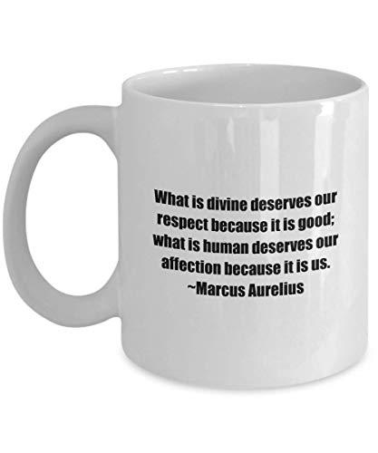 N\A Taza de café clásica - Lo Que es divino Merece Nuestro Respeto Porque es Bueno; lo Humano Merece Nuestro cariño.- White 11oz