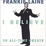Songtexte von Frankie Laine - I Believe: 20 All-Time Greats