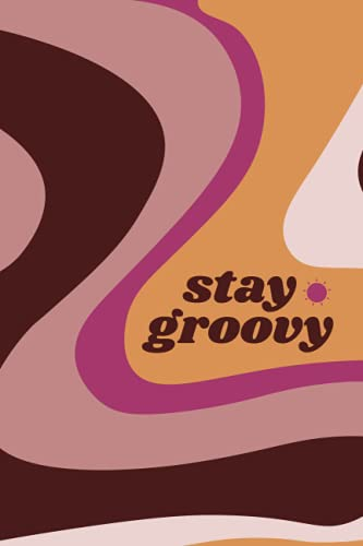 Stay Groovy: Cute Lined Notebook for Daily Journaling