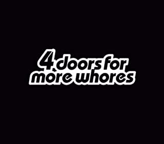 4 Doors For More Whores window car sticker decal funny jdm White Decal , Die cut vinyl decal for windows, cars, trucks, tool boxes, laptops, MacBook - virtually any hard, smooth surface