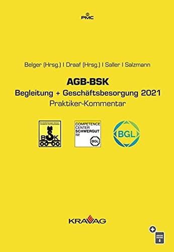 AGB-BSK Begleitung + Geschaeftsbesorgung 2021: Praktiker-Kommentar