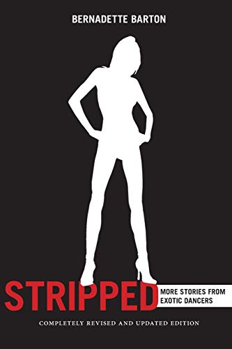 Stripped, 2nd Edition: Inside the Lives of Exotic Dancers