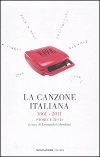 La canzone italiana 1861-2011. Storie e testi [Due volumi in