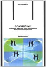 Permalink to Convincimi! Pratiche di leadership per il miglioramento delle relazioni interpersonali PDF