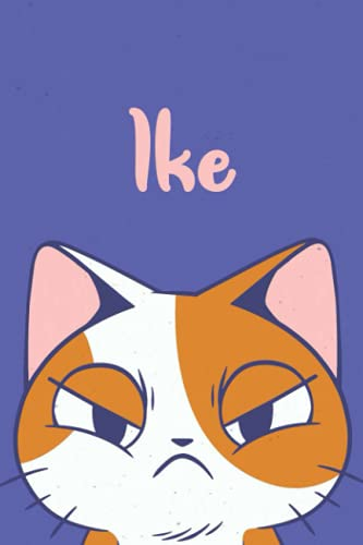 Ike: Funny Cat Notebook, Lined Journal, Perfect gift for Cats Lovers,120 Pages