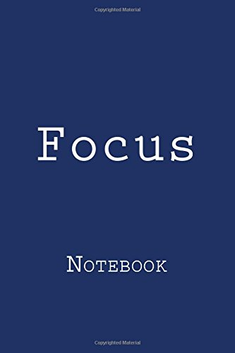 Focus: Notebook, 150 lined pages, softcover, 6 x 9