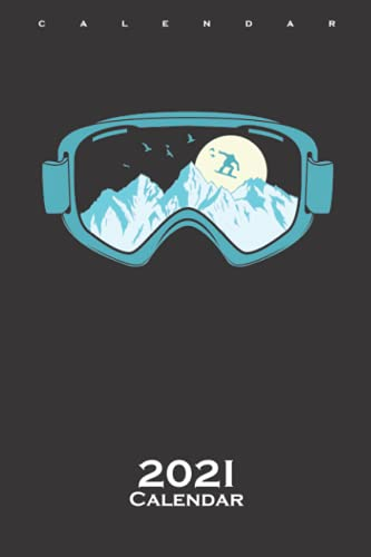 Snowboard Goggles with Winter Holiday Calendar 2021: Annual Calendar for Fans of extreme Sports on the Board