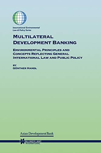 Multilateral Development Banking: Environmental Principles and Concepts Reflecting General International Law and Public