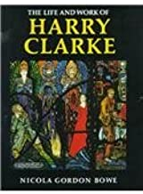 The Life and Work of Harry Clarke (Art)