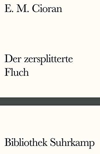 Der zersplitterte Fluch: Aphorismen (Bibliothek Suhrkamp)