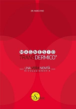Magnesio Transdermico - Una vera novità rivoluzionaria