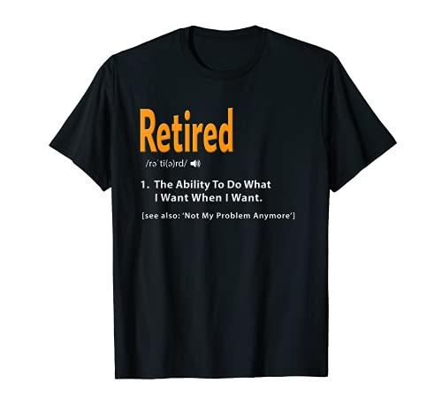 Retired Definition Shirt Funny Retirement Gag Gift Tshirt