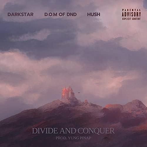 D.O.M of Dnd feat. Darkstar & Hush