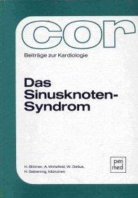 Das Sinusknoten-Syndrom. cor Beiträge zur Kardiologie