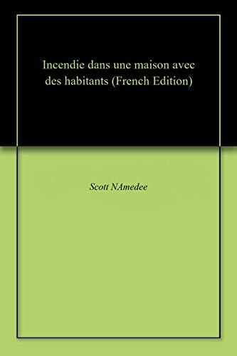 Incendie dans une maison avec des habitants (French Edition)