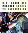 Die Epoche der Moderne, Kunst im 20. Jahrhundert: Art in the 20th Century - Christos M. Joachimides