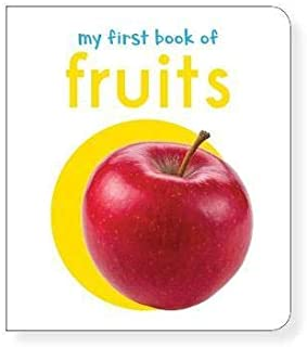 My First Book Of Fruits : First Board Book - by Wonder House Books Editorial1st Edition
