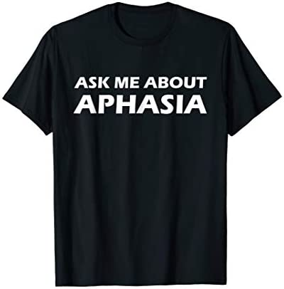 Ask Me About Aphasia Stroke Survivor GIft T Shirt product image