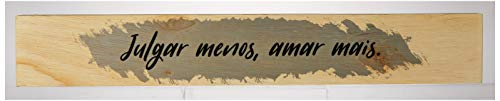 Arte Maníacos Bastão Julgar Menos, Amar Mais - 7x46cm