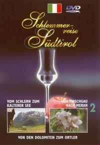 Schlemmerreise Südtirol. Paket. Tl 2. Vom Schlern zum Kalterer See Vom Vinschgau nach Meran Von den Dolomiten zum Ortler