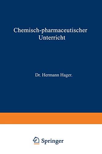 Chemisch-pharmaceutischer Unterricht (Chemisch-pharmaceutischer Unterricht (1), Band 1)