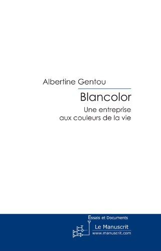 Blancolor (Essais et documents) (French Edition)