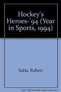 Hockey's Heroes 1994 (Year in Sports, 1994)
