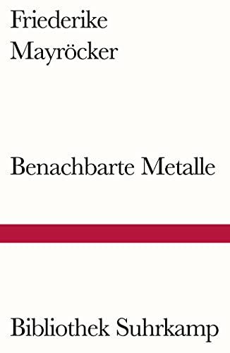 Benachbarte Metalle: Ausgewählte Gedichte (Bibliothek Suhrkamp)