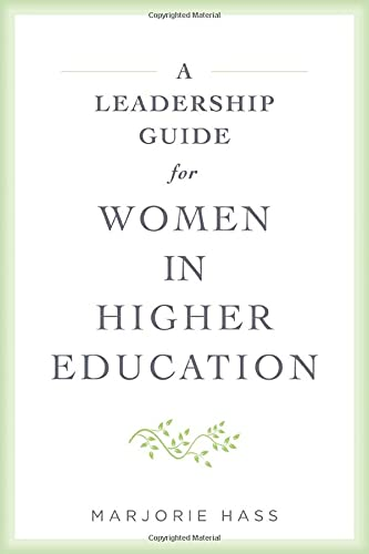 Compare Textbook Prices for A Leadership Guide for Women in Higher Education  ISBN 9781421441016 by Hass, Marjorie