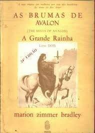 As Brumas de Avalon - o Gamo Rei - Livro Três
