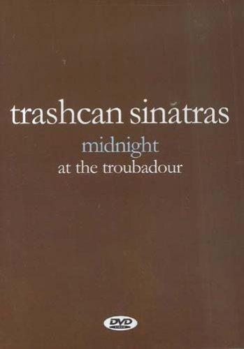 Trashcan Sinatras: Midnight at the Troubadou