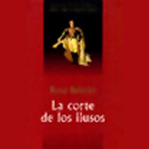 La Corte de los Ilusos (Texto Completo)[The Court of the Delusionals ] cover art