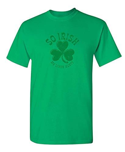 RUAN HOME Liver Hurts St. Patrick's Day Saint Irish Pats Sarcastic Funny T Shirt