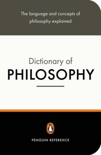 The Penguin Dictionary of Philosophy (Penguin Dictionary)