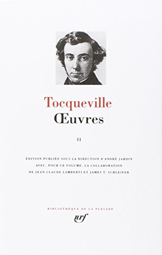 Tocqueville : Oeuvres complètes, tome 2 (Bibliothèque de la Pléiade, 10921, Band 2)