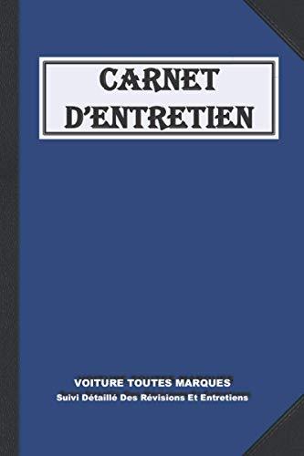 Carnet Entretien Auto: Carnet d Entretien Voiture pour Suivre les Révisions | 100 Pages Préfabriquées A Remplir | Convient à Tous les Constructeur Automobiles