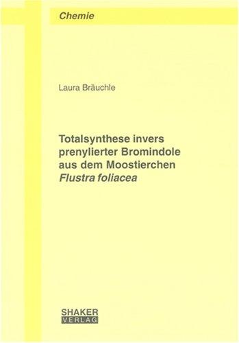 Totalsynthese invers prenylierter Bromindole aus dem Moostierchen Flustra foliacea