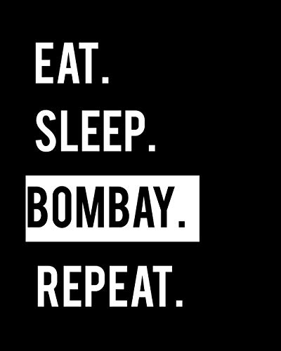 Eat Sleep Bombay Repeat: Cat Lover 2020 Calendar Day to Day Planner Dated Journal Notebook Diary 8