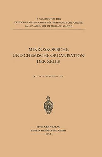 Mikroskopische und Chemische Organisation der Zelle (Colloquium der Gesellschaft für Biologische Chemie in Mosbach Baden (2), Band 2)